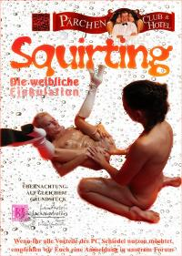 SQUIRTING, die weibliche Ejakulation